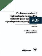 Problemy realizacji regionalnych standardów ochrony praw człowieka w praktyce ustrojowej państw.