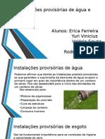 Instalações Instalações provisórias de água e esgotoProvisórias de Água e Esgoto