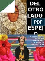 Frida Kalho - Del otro lado del espejo
