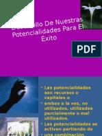 desarrollodenuestraspotencialidadesparaelxito-090928212327-phpapp01