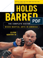 No Holds Barred the Complete History of Mixed Martial Arts in America