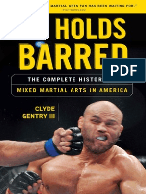 No Holds Barred the Complete History of Mixed Martial Arts in
