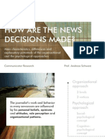 How are the news decisions made?