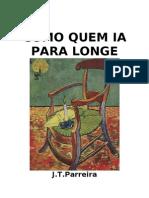 COMO QUEM IA PARA LONGE - J. T. Parreira