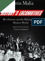 Martin Malia_History's Locomotives