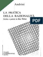 Andrini Simona - La Pratica Della Razionalità - Diritto E Potere In Max Weber Ocr
