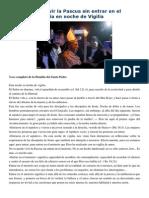Francisco- Homilía Vigilia Pascual 5-4-15 No Se Puede Vivir La Pascua Sin Entrar en El Misterio
