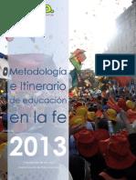 Metodología e Itinerario de Educación en La Fe 2013