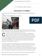 Seis Horas Por Semana Para Ir a Trabajar - 14.12.2014 - Lanacion