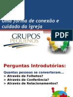GRUPOS PEQUENOS - UMA FORMA DE CONEXÃO E CUIDADO NA IGREJA.pptx