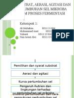 Substrat, Aerasi, Agitasi Dan Pertumbuhan Sel Mikroba Dalam Proses Fermentasi