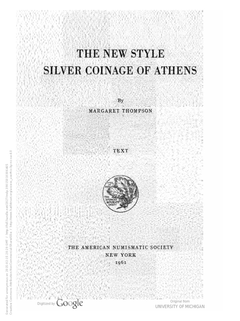The New Style silver coinage of Athens. Text / by Margaret Thompson |  Numismatics | Coins