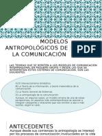 Modelos Antropológicos de La Comunicación