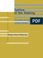 Marja-Liisa Helasvuo-Syntax in the Making_ the Emergence of Syntactic Units in Finnish Conversation (Studies in Discourse & Grammar) (2004)