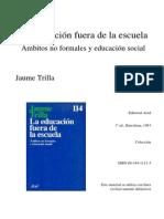 233936808-C1-TRILLA-J-1993-La-educacion-fuera-de-la-escuela-Ambitos-no-formales-y-educacion-social.pdf