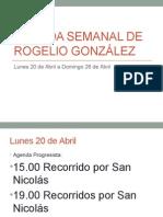 Agenda Semanal de Rogelio González 20 a 26 de Abril