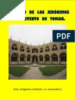 Convento de Los Jerónimos y Convento de Tomar. Portugal