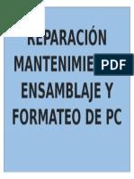 Reparación Mantenimiento Ensamblaje y Formateo de Pc