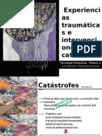 Experiencias Traumticas e Intervenciones en Catstrofes