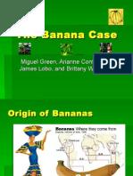 Banana Case (Fall 2003).