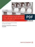 BAIN BRIEF a New Pharma Launch Paradigm