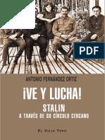 ¡Ve y Lucha! Stalin a Través de Su Círculo Cercano - Fernández, Antonio