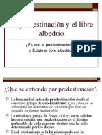 La Predestinacion y El Libre Albedrio
