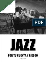Jazz Por Tu Cuenta y Riesgo