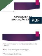 Pesquisa na Educação Básica