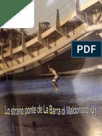 Lo strano Puente de La Barra a Montevideo UY
