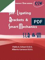 Self Ligating Brackets Smart Mechanics Article Echarri