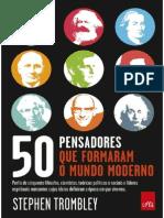 50 Pensadores Que Formaram o Mundo Moderno -_stephen_trombley