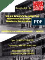 CONFERENCIA sobre el frontón Beti-Jai en el Colegio de Arqueólogos de Madrid (23/04/2015)
