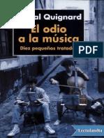 El Odio a La Musica - Pascal Quignard