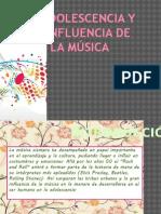 Adolescencia y La Musica-Influencia