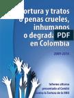 Tortura y tratos o penas crueles, inhumanos o degradantes en Colombia Informe alterno presentado al Comité Contra la Tortura de la ONU (2009-2014)
