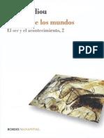 BADIOU, A. - Logicas de Los Mundos, El Ser y El Acontecimiento, 2
