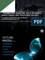 Penggunaan Kotak Uji Untuk Mengukur Waktu Respon Dari Alat Monitor(Ok)