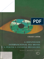 LAFER, Celso. a Identidade Internacional Do Brasil e a PolÃ-tica Externa Brasileira - Passado, Presente e Futuro.