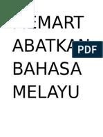 Memartabatkan Bahasa Melayu Memperkasakan Bahasa Inggeris