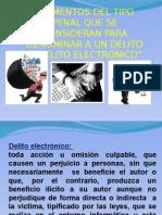ELEMENTOS DE TIPO PENAL QUE SE CONSIDERAN PARA DENOMINAR A UN DELITO ELECTRONICO