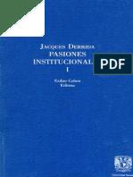 Derrida Jacques - Pasiones Institucionales Vol I