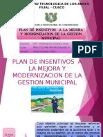 PLAN DE INSENTIVOS  A LA MEJORA DE LA GESTION MUNICIPAL.pptx