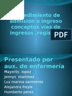 Procedimiento de admision o ingreso conceptos vias de.pptx