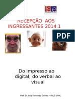 UFAL- CALOUROS - 2014 -Do Impresso Ao Digital Do Verbal Ao Visual