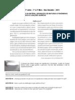 Questões Projeto Acelera Química 1º e 2º Bim 1ª Série São Geraldo 2011 (1)