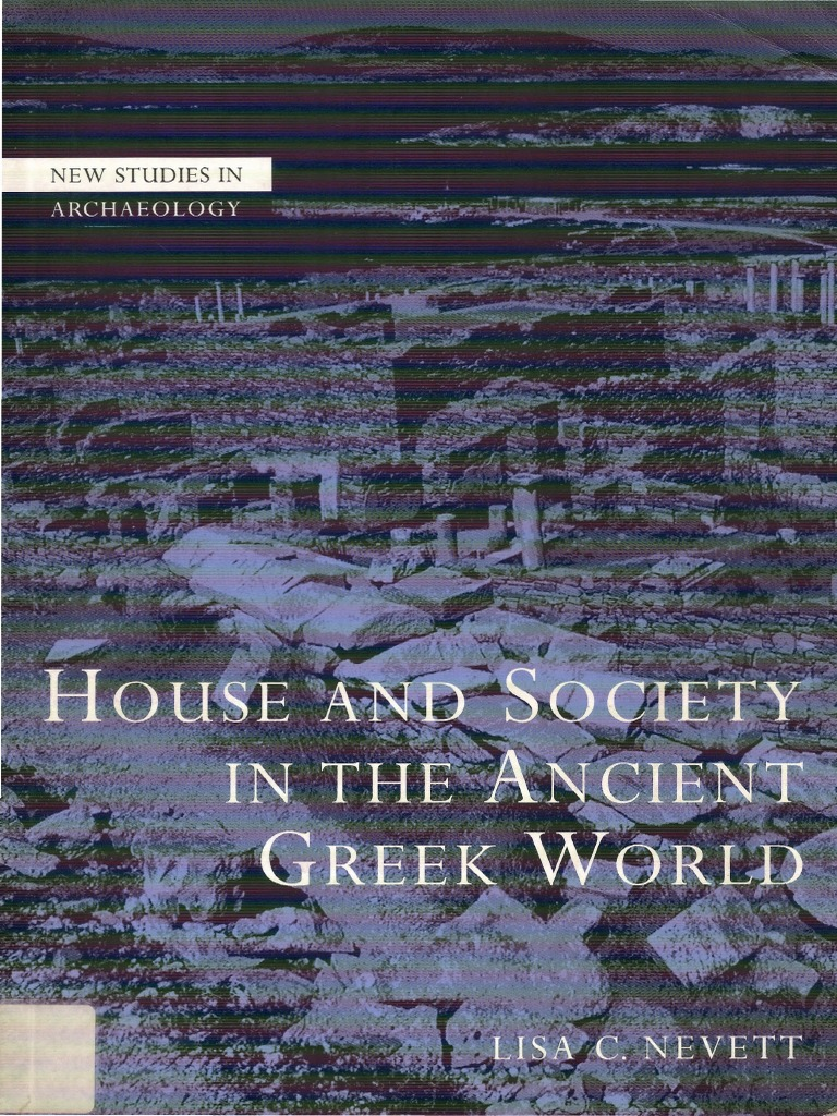 Nevett 1999 house and society in the ancient greek world nevett 1999 house and society in the ancient greek world archaeology ancient greece fandeluxe Images