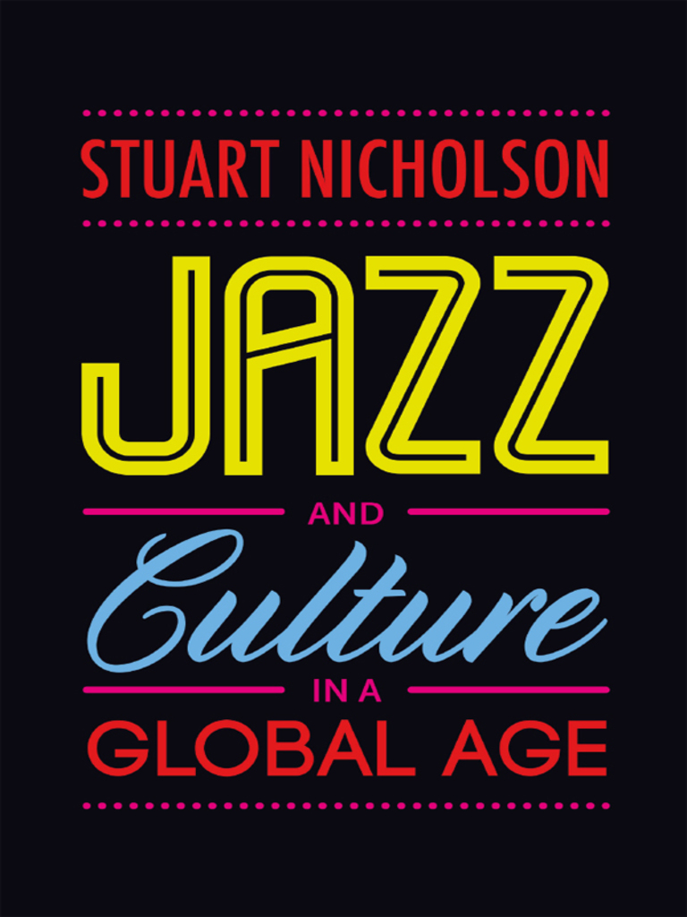 Stuart Nicholson Jazz and Culture in a Global Age Jazz Value