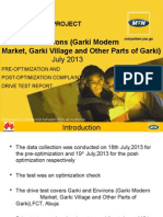 Garki and Environs (Garki Modern Market,Garki Village and Other Parts of Garki)Pre- and Post-Optimization Complaint DT Report_18.07.2013.pptx