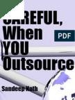 Careful When You Outsource